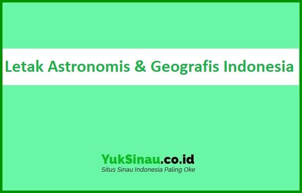 Letak Astronomis dan Geografis Indonesia