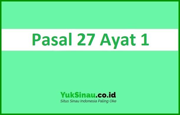 Pasal 27 Ayat 1