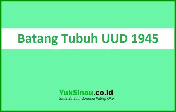 Batang Tubuh UUD 1945