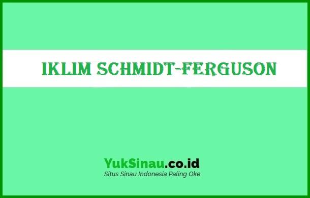 Iklim Schmidt Ferguson