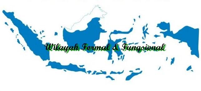 Wilayah Formal dan Wilayah Fungsional