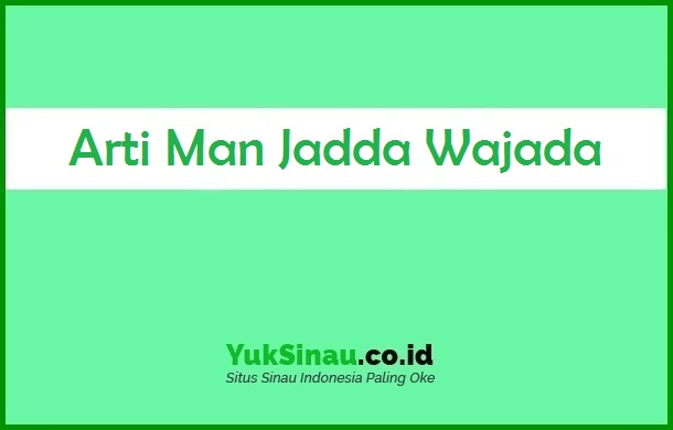 Arti Man Jadda Wajada