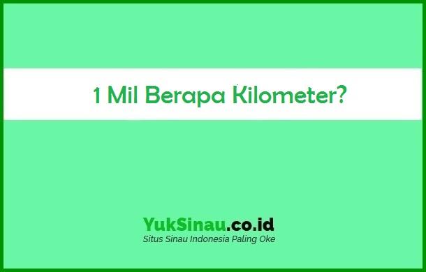 1 Mil Berapa km