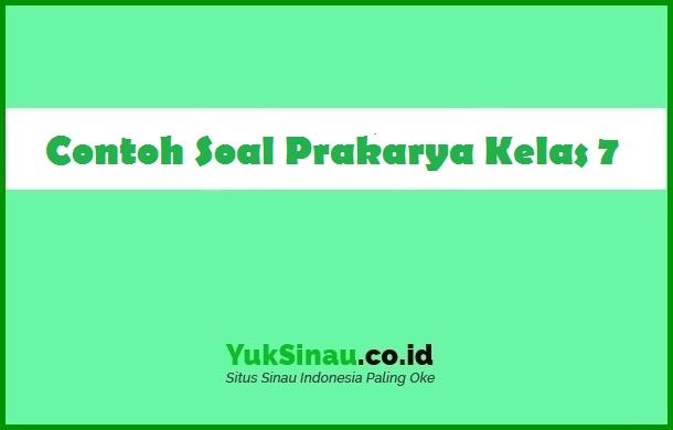 Soal Prakarya Kelas 7 Smp Kurikulum 2013 Dan Jawabannya