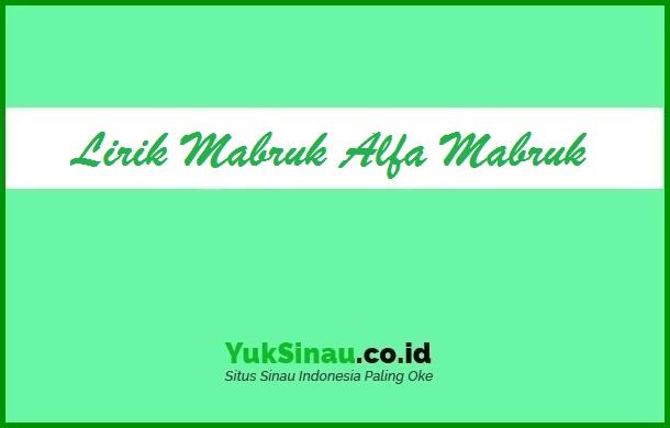 Lirik Mabruk Alfa Mabruk