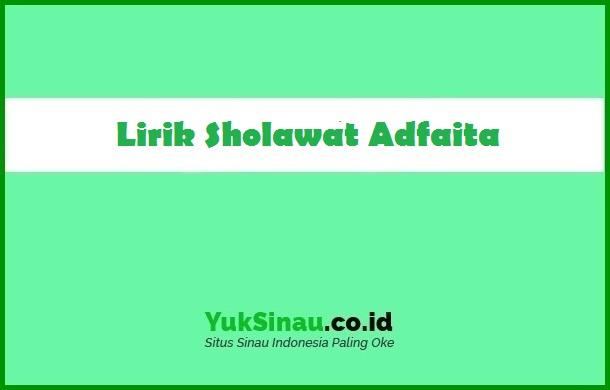 Lirik Sholawat Adfaita
