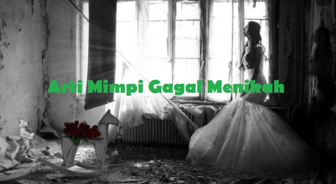 Arti Mimpi Gagal Menikah