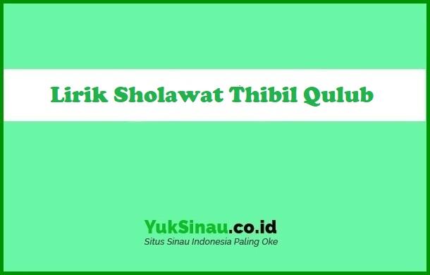 Lirik Sholawat Thibil Qulub