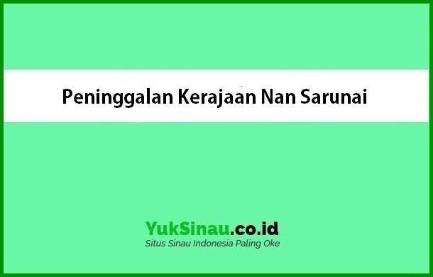 Peninggalan Kerajaan Nan Sarunai
