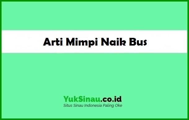 Arti Mimpi Naik Bus