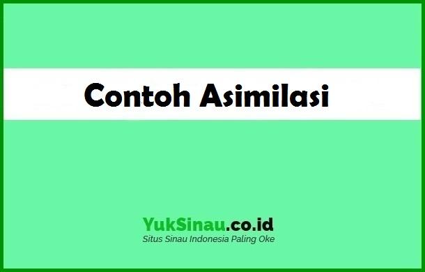 Contoh Asimilasi