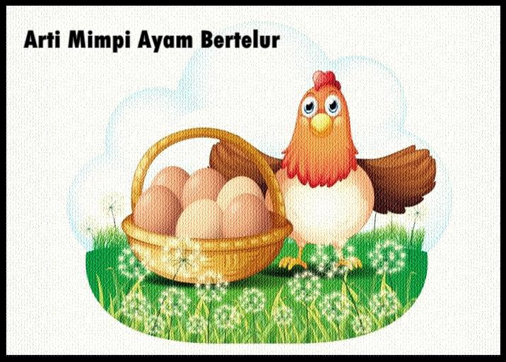 Arti Mimpi Ayam Bertelur