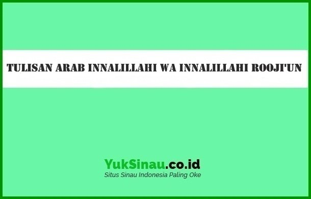 Tulisan Arab Innalillahi Wa Innalillahi Rooji'un