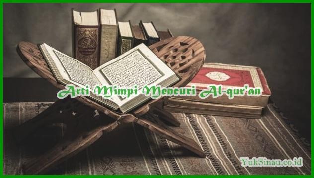 Arti Mimpi Mencuri Al-Quran