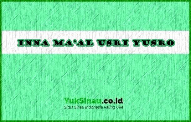 Inna Ma'al Usri Yusro