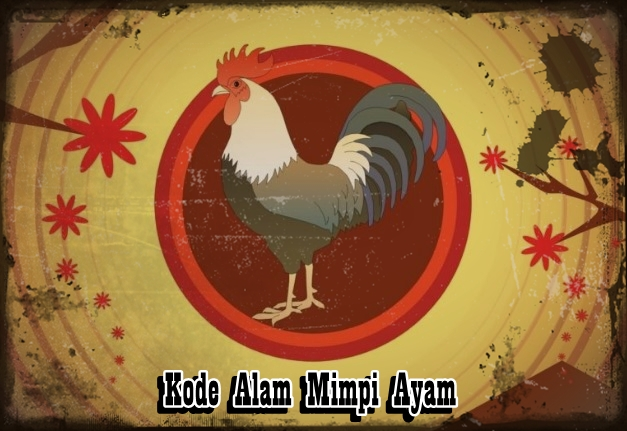 Kode Alam Mimpi Ayam
