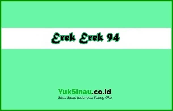 Erek Erek 94