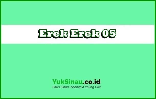 Erek Erek 05