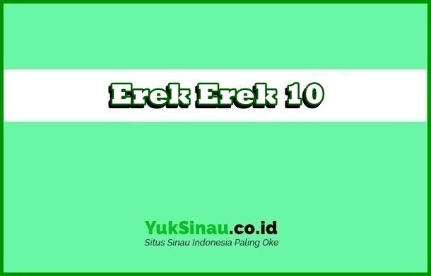 Erek Erek 10